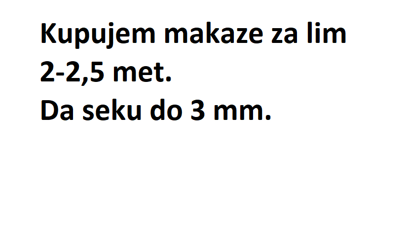 Kupujem makaze za lim 2-2,5 met. Da seku do 3 mm.